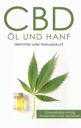 CBD Öl und Hanf: Heilmittel oder Hokuspokus?