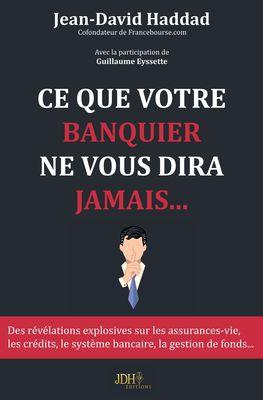 Ce que votre banquier ne vous dira jamais...