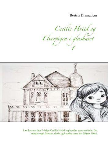 Cecilie Hviid og elverpigen i glashuset