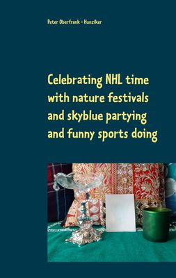 Celebrating NHL time with nature festivals and skyblue partying and funny sports doing