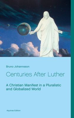 Centuries After Luther