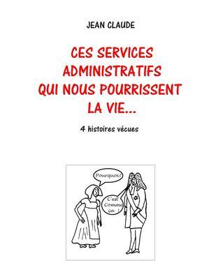 Ces services administratifs qui nous pourrissent la vie...