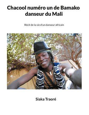 Chacool numéro 1 de Bamako, danseur du Mali