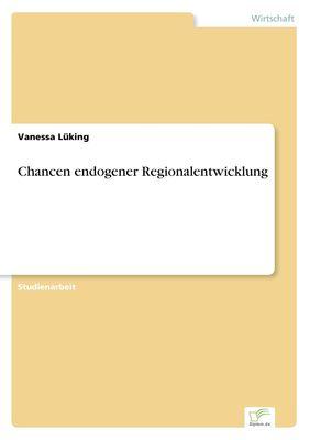 Chancen endogener Regionalentwicklung