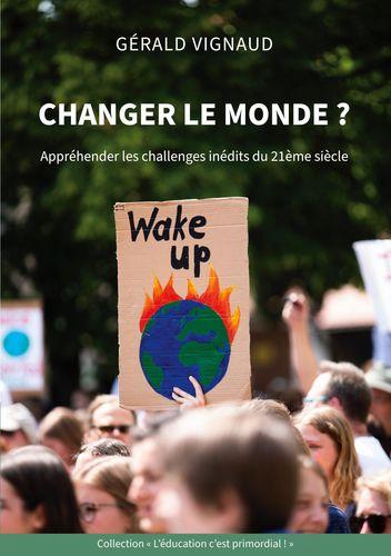 Changer le monde ?