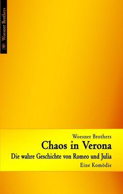 Chaos in Verona - Die wahre Geschichte von Romeo und Julia