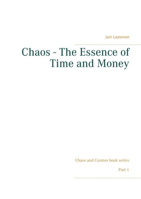 Chaos - The Essence of Time and Money