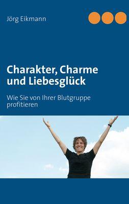 Charakter, Charme und Liebesglück