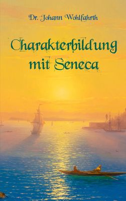 Charakterbildung mit Seneca