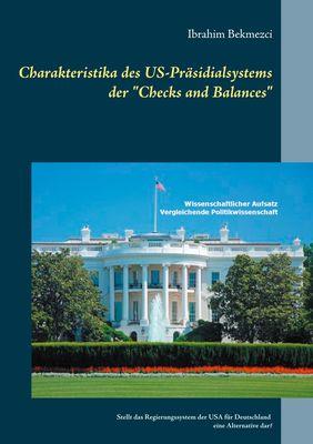 "Charakteristika des US-Präsidialsystems der ""Checks and Balances"""