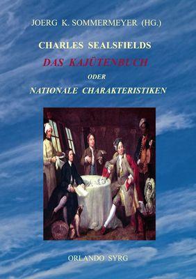 Charles Sealsfields Das Kajütenbuch oder Nationale Charakteristiken