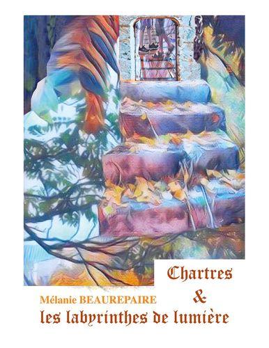 Chartres et les labyrinthes de lumière