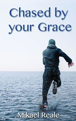 Chased by your Grace