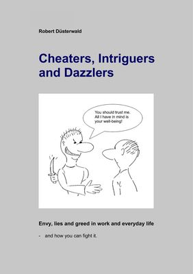 Cheaters, Intriguers and Dazzlers