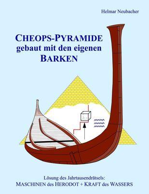 CHEOPS-PYRAMIDE gebaut mit den eigenen BARKEN