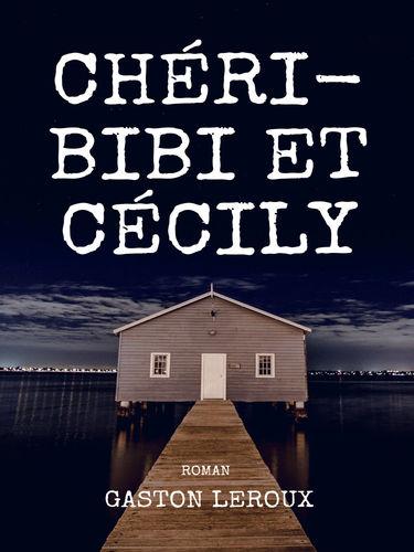Chéri-Bibi et Cécily