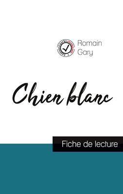 Chien blanc de Romain Gary (fiche de lecture et analyse complète de l'oeuvre)