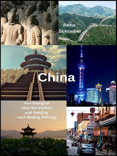 China: Von Shanghai über Ma'anshan und Nanjing nach Beijing (Peking)