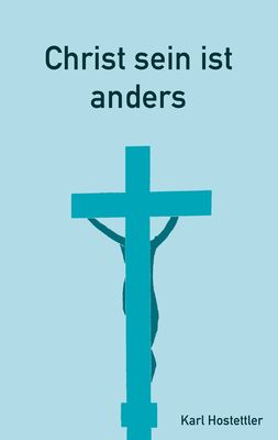 Christ sein ist anders
