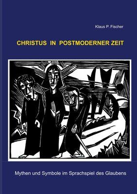 Christus in postmoderner Zeit
