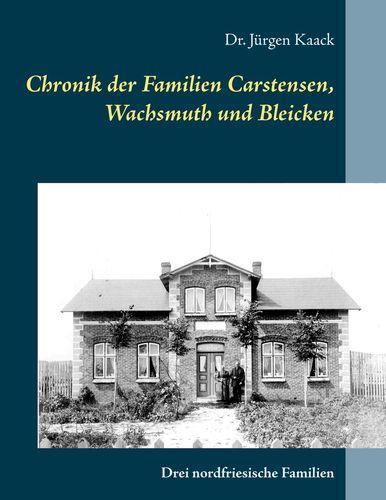 Chronik der Familien Carstensen, Wachsmuth und Bleicken
