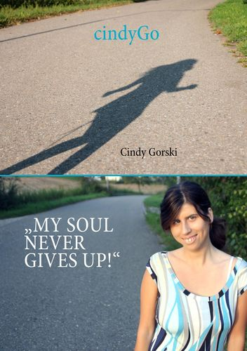 CindyGo - My soul never gives up!