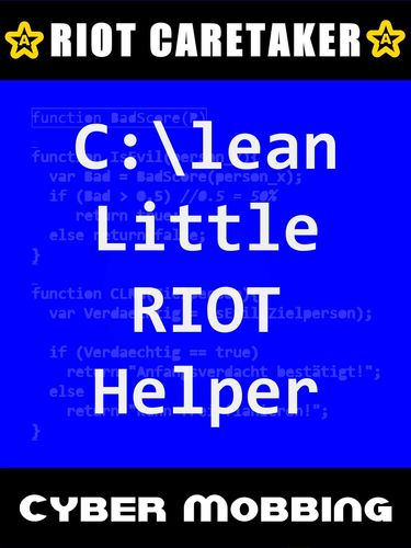 Clean Little RIOT Helper: Cyber-Mobbing 1