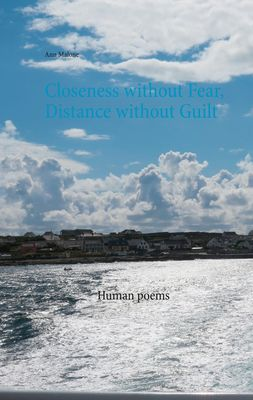 Closeness without Fear, Distance without Guilt