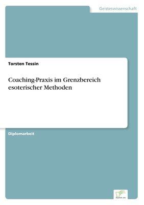 Coaching-Praxis im Grenzbereich esoterischer Methoden
