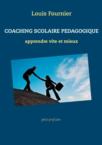 Coaching scolaire pédagogique -  apprendre vite et mieux
