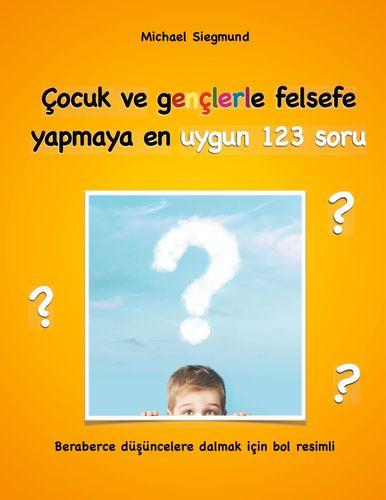 Çocuk ve gençlerle felsefe yapmaya en uygun 123 soru