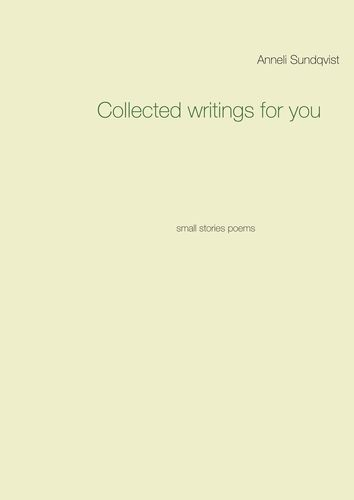 Collected writings for you