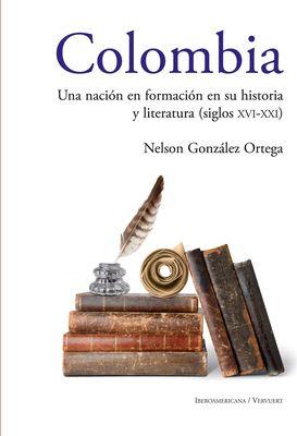 Colombia: Una nación en formación en su historia y literatura (siglos XVI al XXI)