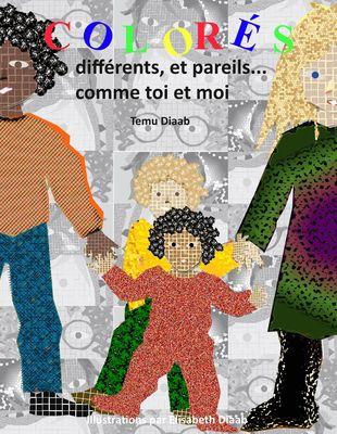Colorés, différents et pareils...
