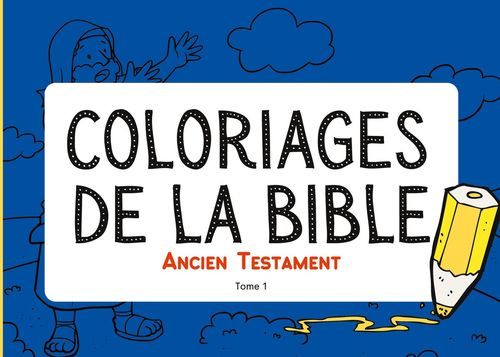 Coloriages de la Bible - Ancien Testament - Tome 1