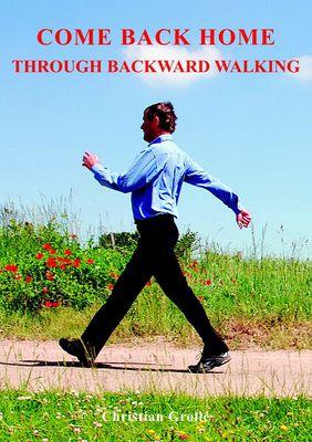 COME BACK HOME - THROUGH BACKWARD WALKING