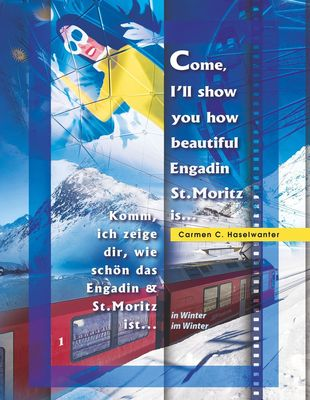 Come, I'll show you how beautiful Engadin St.Moritz is... in Winter