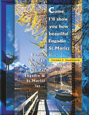 Come, I'll show you how beautiful Engadin St.Moritz is ... Part 01