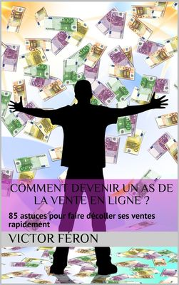 Comment devenir un as de la vente en ligne ?