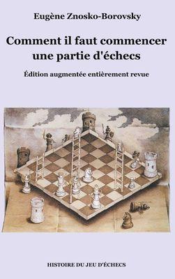 Comment il faut commencer une partie d'échecs