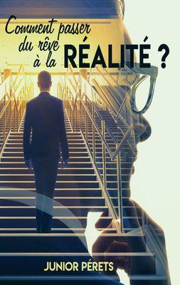 Comment passer du rêve à la réalité ?