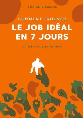 Comment trouver le job idéal en 7 jours