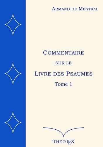 Commentaire sur le Livre des Psaumes, tome 1