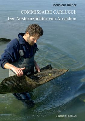 Commissaire Carlucci: Der Austernzüchter von Arcachon