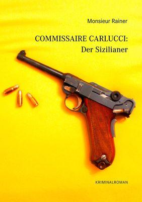 Commissaire Carlucci: Der Sizilianer