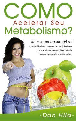 Como Acelerar Seu Metabolismo?