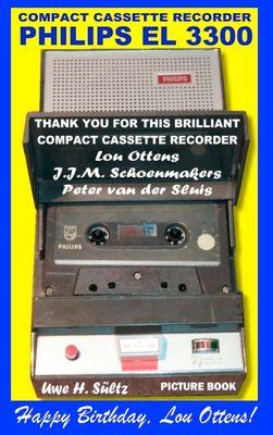 Compact Cassette Recorder Philips EL 3300 - Thank you for this brilliant Compact Cassette Recorder - Lou Ottens - Johannes Jozeph Martinus Schoenmakers - Peter van der Sluis