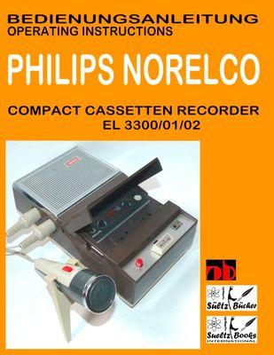 Compact Cassetten Recorder Bedienungsanleitung PHILIPS NORELCO EL 3300/01/02 Operating instructions by SUELTZ BUECHER