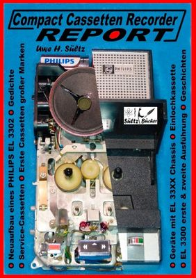 Compact Cassetten Recorder Report - Neuaufbau eines Philips EL 3302 - Service Hilfen - Einlochkassette und weitere Themen