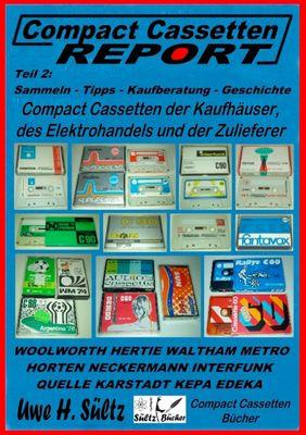 Compact Cassetten Report - Teil 2: Sammeln - Tipps - Kaufberatung - Kaufhäuser - Elektrohandel - Zulieferer